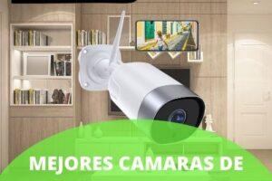Mejores cámaras de vigilancia desde el móvil