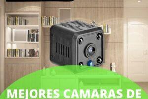 Mejores cámaras de vigilancia pequeñas