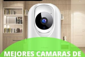 Mejores cámaras de vigilancia wifi